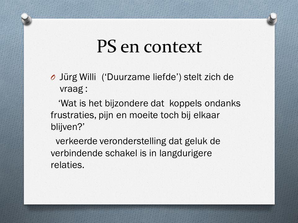 PS en context O Jürg Willi ('Duurzame liefde') stelt zich de vraag : 'Wat is het bijzondere dat koppels ondanks frustraties, pijn en moeite toch bij elkaar blijven ' verkeerde veronderstelling dat geluk de verbindende schakel is in langdurigere relaties.