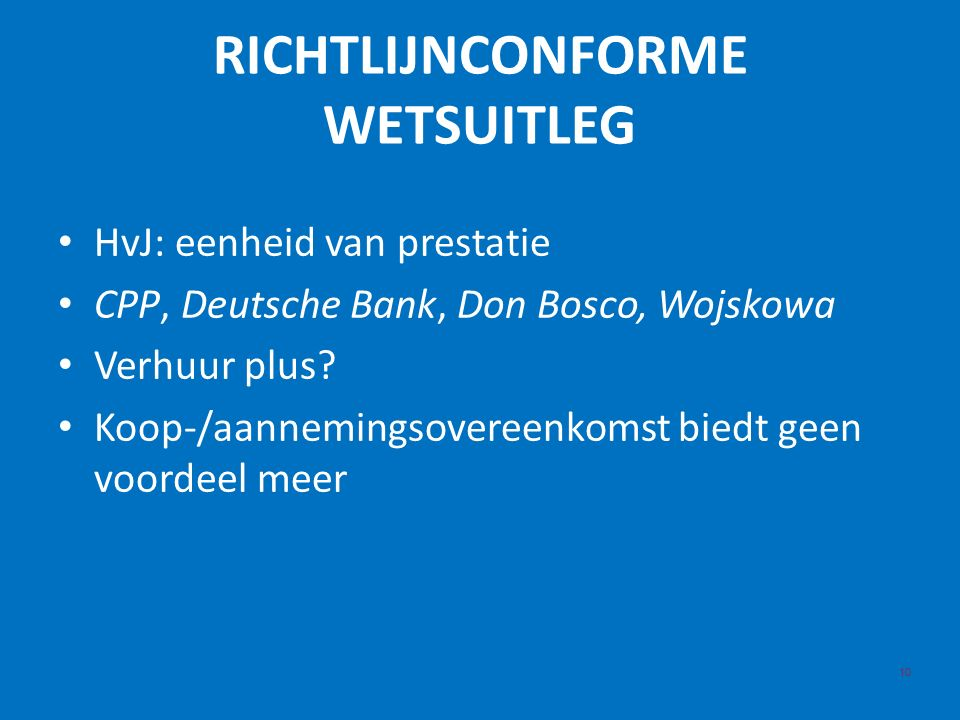 RICHTLIJNCONFORME WETSUITLEG 10 HvJ: eenheid van prestatie CPP, Deutsche Bank, Don Bosco, Wojskowa Verhuur plus.