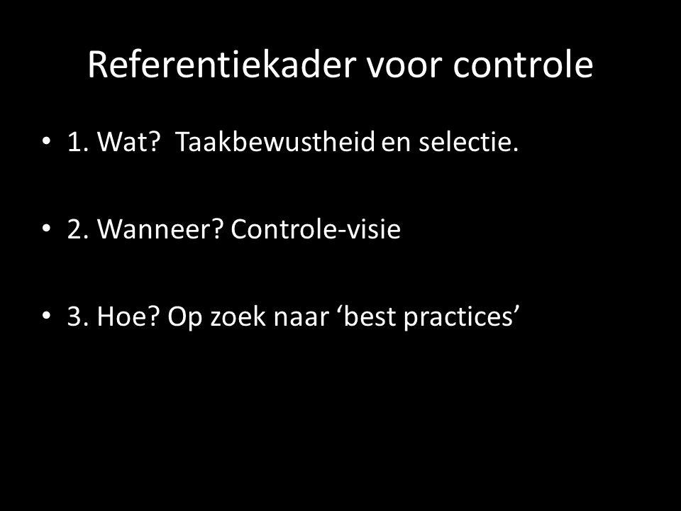 Referentiekader voor controle 1. Wat. Taakbewustheid en selectie.