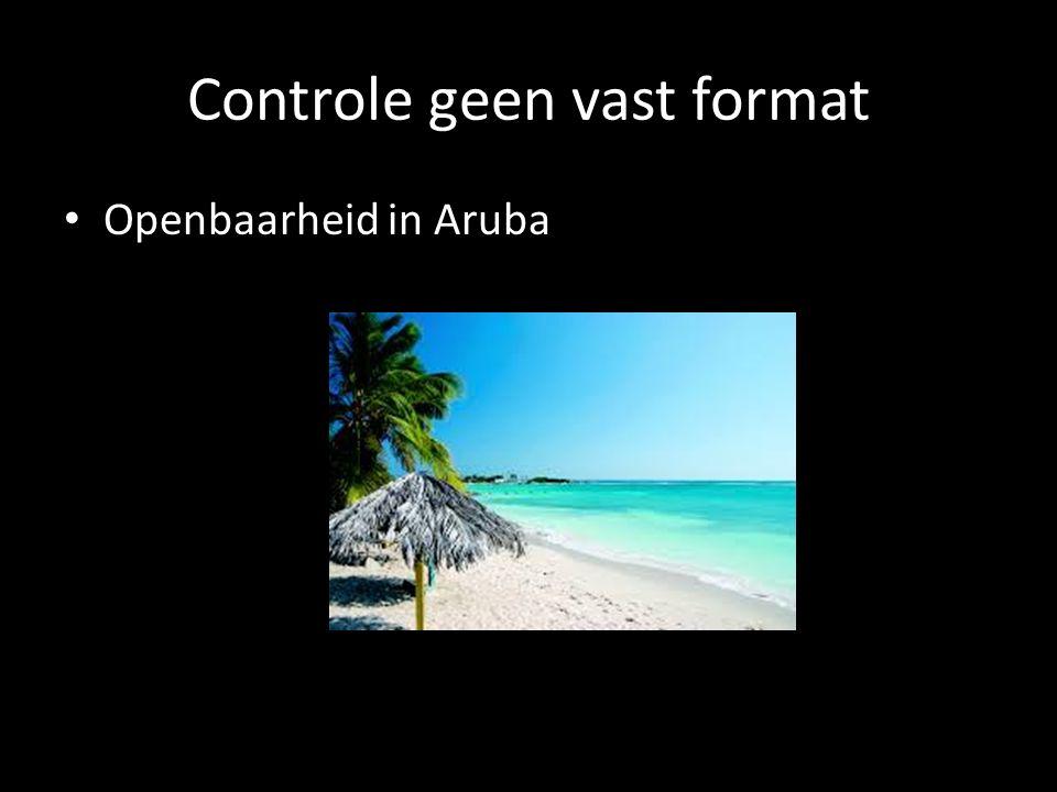 Controle geen vast format Openbaarheid in Aruba