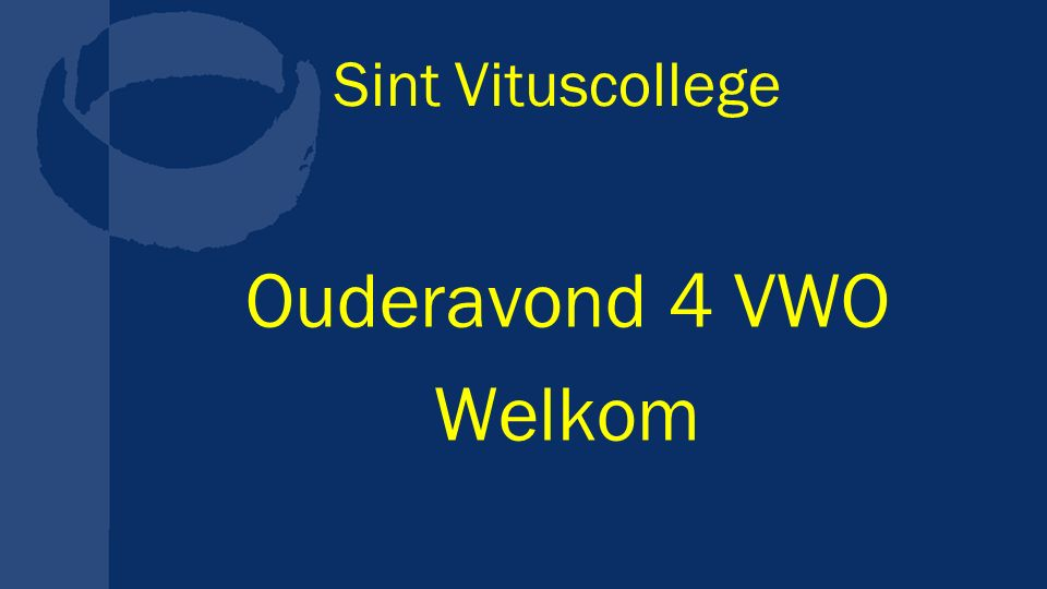 Sint Vituscollege Ouderavond 4 VWO Welkom