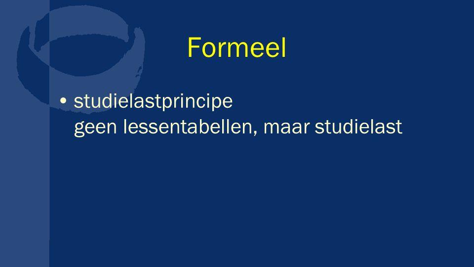 Formeel studielastprincipe geen lessentabellen, maar studielast