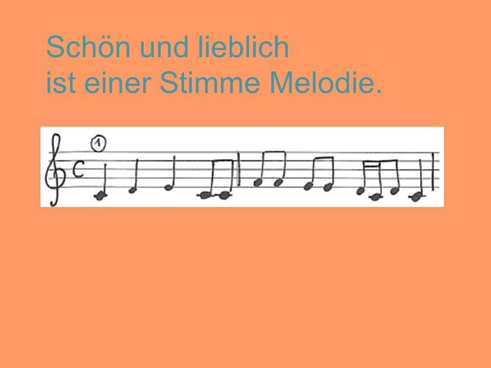 Schön und lieblich ist einer Stimme Melodie.