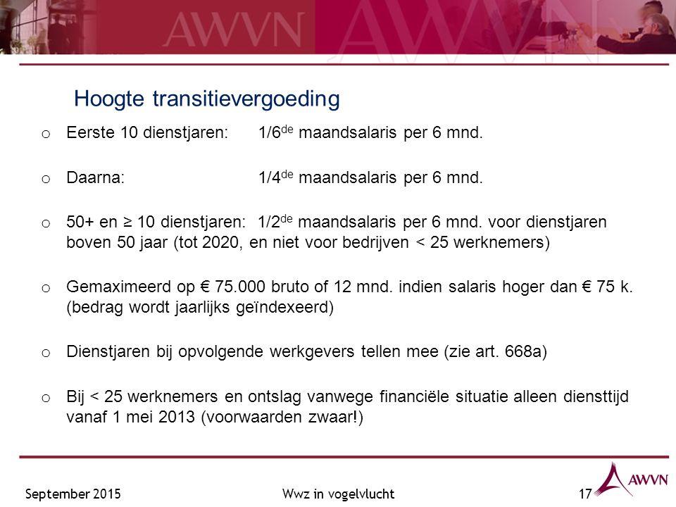 Hoogte transitievergoeding o Eerste 10 dienstjaren: 1/6 de maandsalaris per 6 mnd.