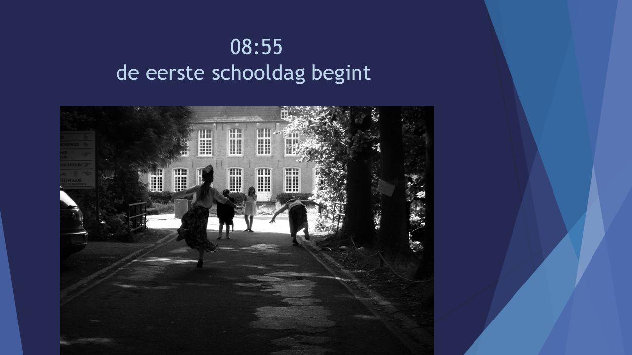 08:55 de eerste schooldag begint