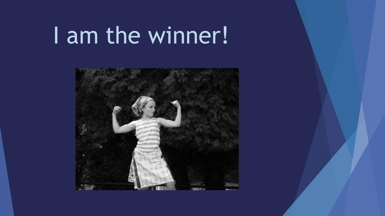 I am the winner!
