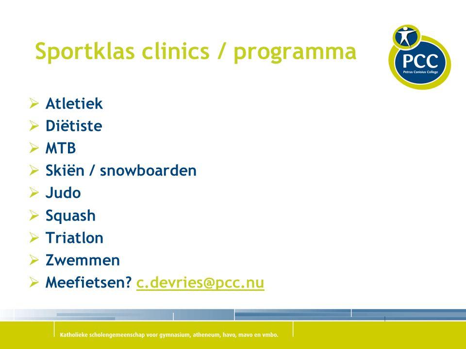 Sportklas clinics / programma  Atletiek  Diëtiste  MTB  Skiën / snowboarden  Judo  Squash  Triatlon  Zwemmen  Meefietsen.