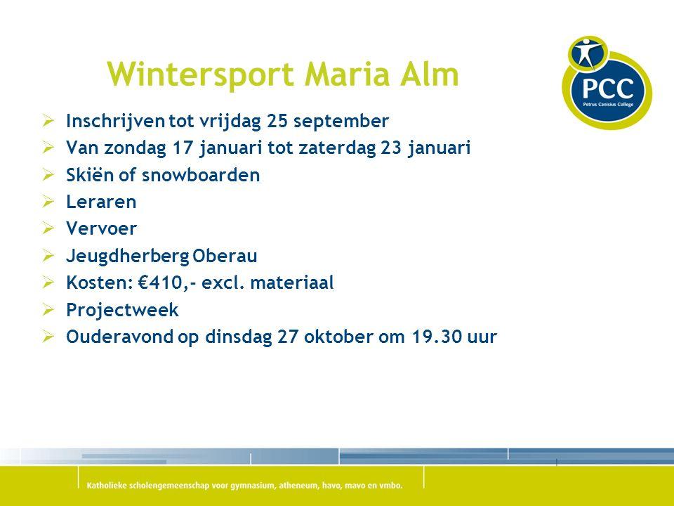 Wintersport Maria Alm  Inschrijven tot vrijdag 25 september  Van zondag 17 januari tot zaterdag 23 januari  Skiën of snowboarden  Leraren  Vervoer  Jeugdherberg Oberau  Kosten: €410,- excl.
