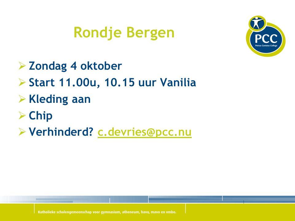 Rondje Bergen  Zondag 4 oktober  Start 11.00u, 10.15 uur Vanilia  Kleding aan  Chip  Verhinderd.