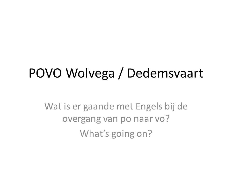 POVO Wolvega / Dedemsvaart Wat is er gaande met Engels bij de overgang van po naar vo? What's going on?