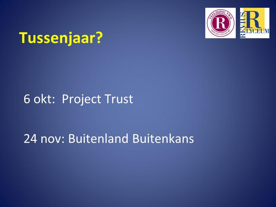 Tussenjaar 6 okt: Project Trust 24 nov: Buitenland Buitenkans