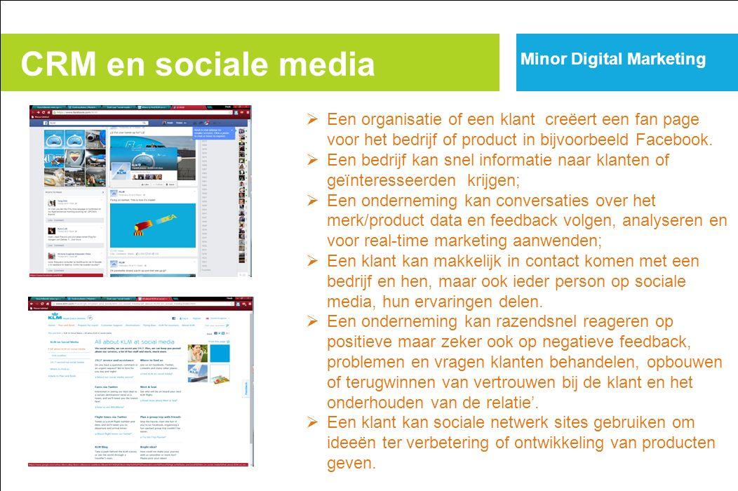 Minor Digital Marketing  Een organisatie of een klant creëert een fan page voor het bedrijf of product in bijvoorbeeld Facebook.