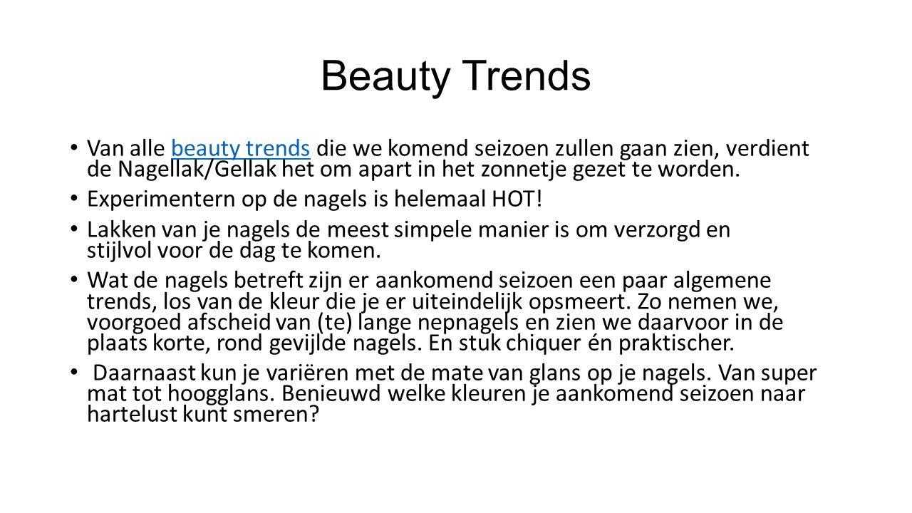 Beauty Trends Van alle beauty trends die we komend seizoen zullen gaan zien, verdient de Nagellak/Gellak het om apart in het zonnetje gezet te worden.beauty trends Experimentern op de nagels is helemaal HOT.