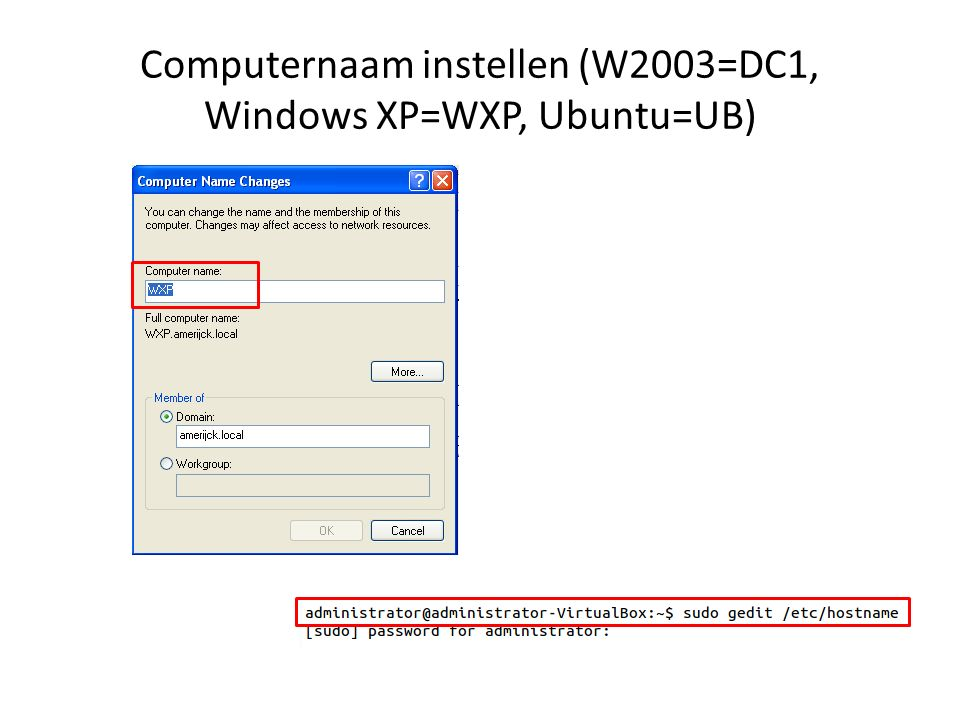 Computernaam instellen (W2003=DC1, Windows XP=WXP, Ubuntu=UB)