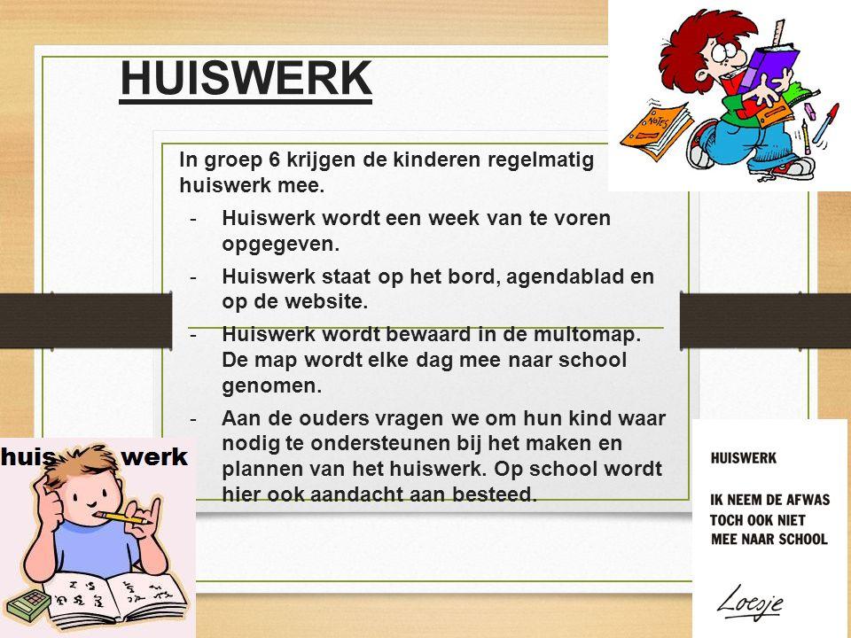 HUISWERK In groep 6 krijgen de kinderen regelmatig huiswerk mee. -Huiswerk wordt een week van te voren opgegeven. -Huiswerk staat op het bord, agendab