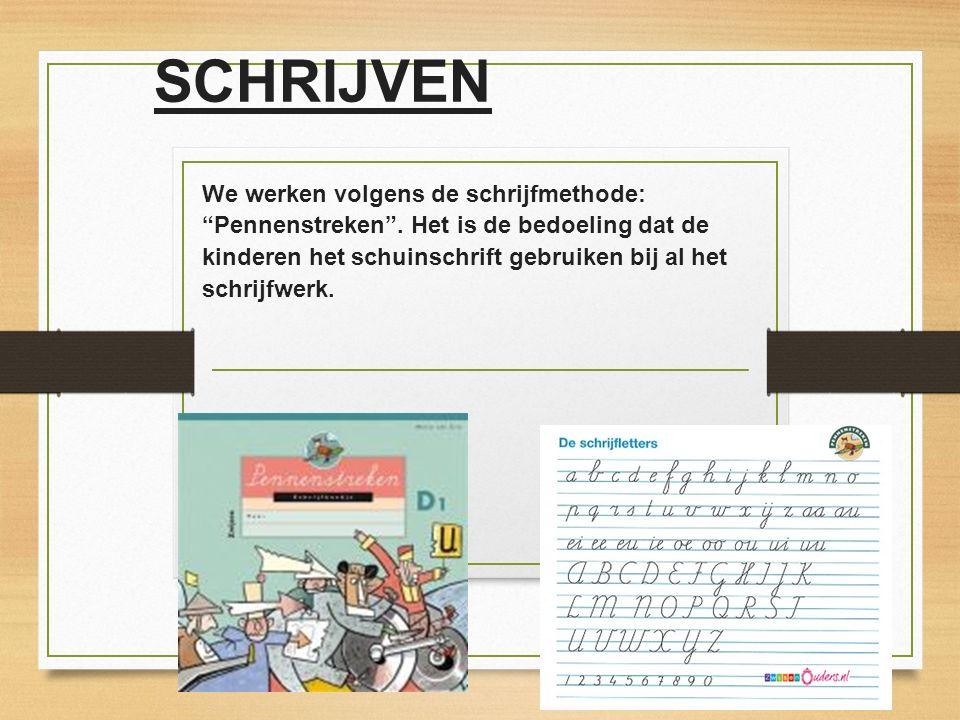 """SCHRIJVEN We werken volgens de schrijfmethode: """"Pennenstreken"""". Het is de bedoeling dat de kinderen het schuinschrift gebruiken bij al het schrijfwerk"""