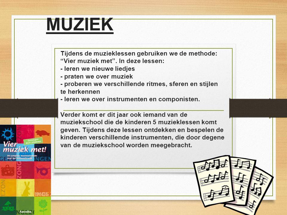 """MUZIEK Tijdens de muzieklessen gebruiken we de methode: """"Vier muziek met"""". In deze lessen: - leren we nieuwe liedjes - praten we over muziek - probere"""