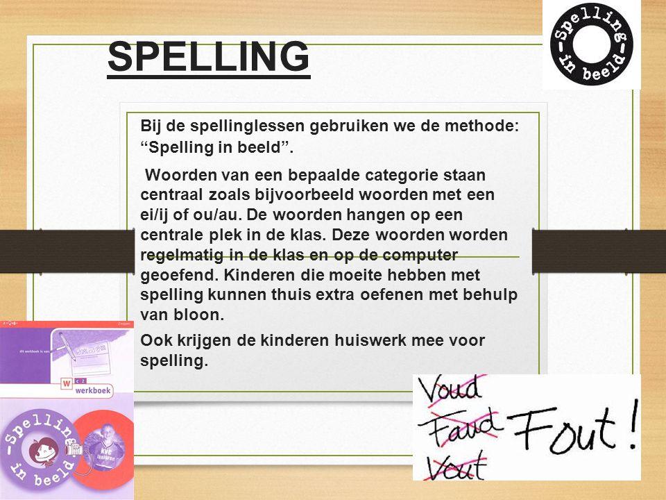 """SPELLING Bij de spellinglessen gebruiken we de methode: """"Spelling in beeld"""". Woorden van een bepaalde categorie staan centraal zoals bijvoorbeeld woor"""