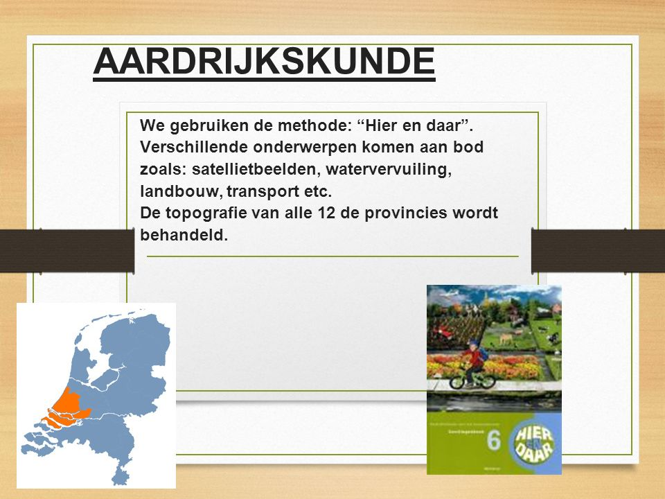 """AARDRIJKSKUNDE We gebruiken de methode: """"Hier en daar"""". Verschillende onderwerpen komen aan bod zoals: satellietbeelden, watervervuiling, landbouw, tr"""