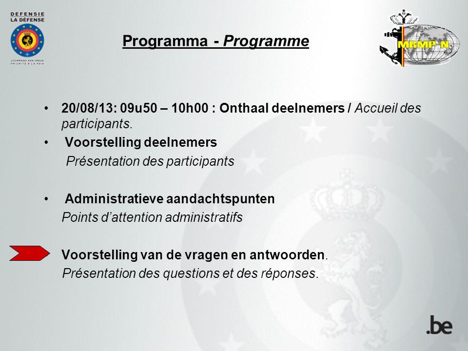 Programma - Programme 20/08/13: 09u50 – 10h00 : Onthaal deelnemers / Accueil des participants.