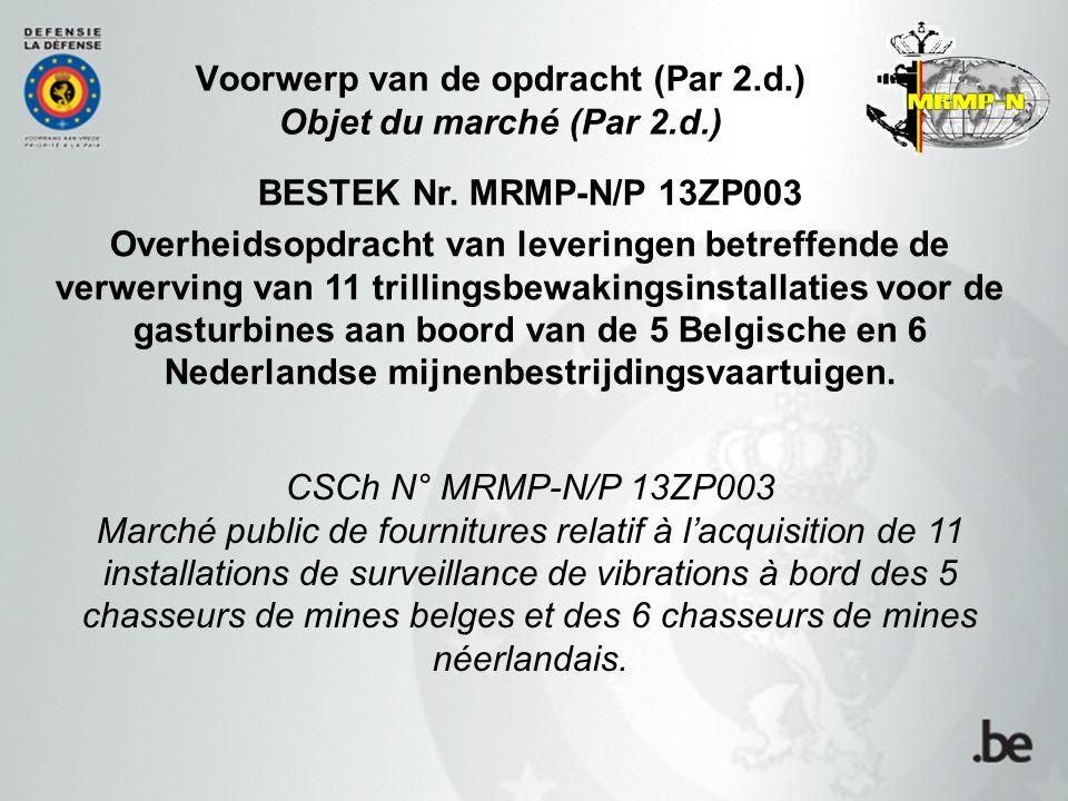 Voorwerp van de opdracht (Par 2.d.) Objet du marché (Par 2.d.) BESTEK Nr.