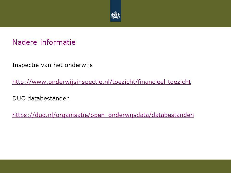 Nadere informatie Inspectie van het onderwijs http://www.onderwijsinspectie.nl/toezicht/financieel-toezicht DUO databestanden https://duo.nl/organisat