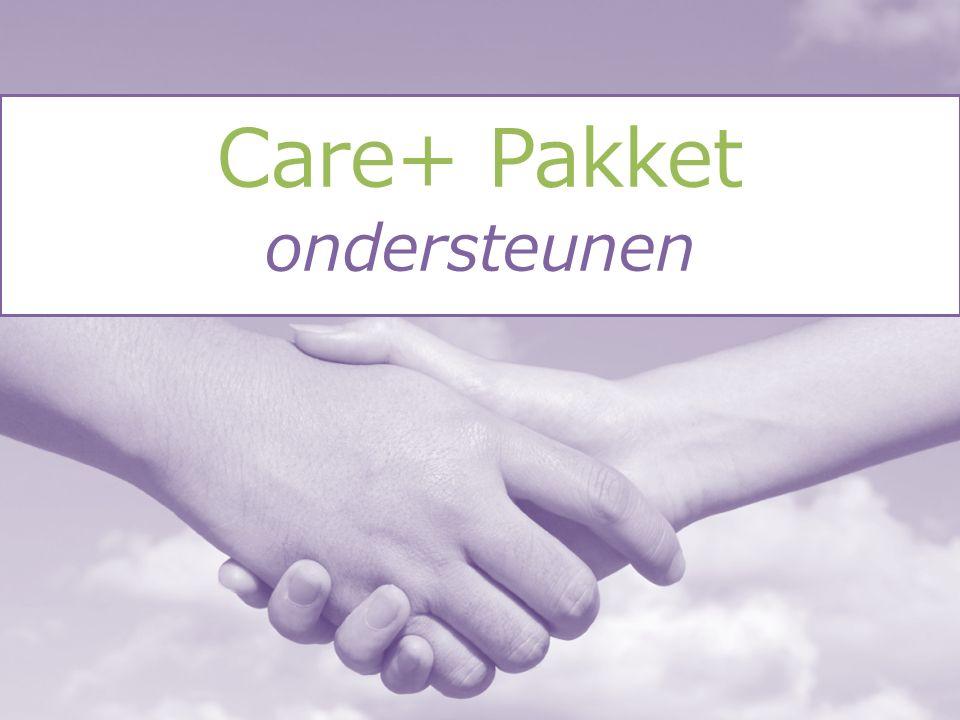 Care+ Pakket ondersteunen