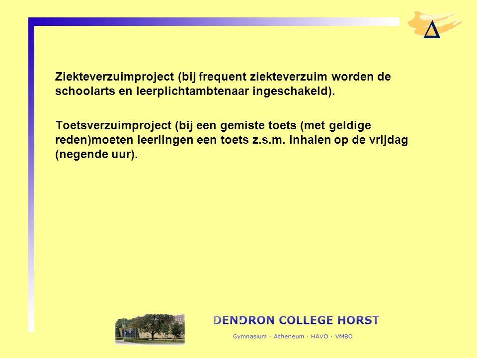 Ziekteverzuimproject (bij frequent ziekteverzuim worden de schoolarts en leerplichtambtenaar ingeschakeld). Toetsverzuimproject (bij een gemiste toets