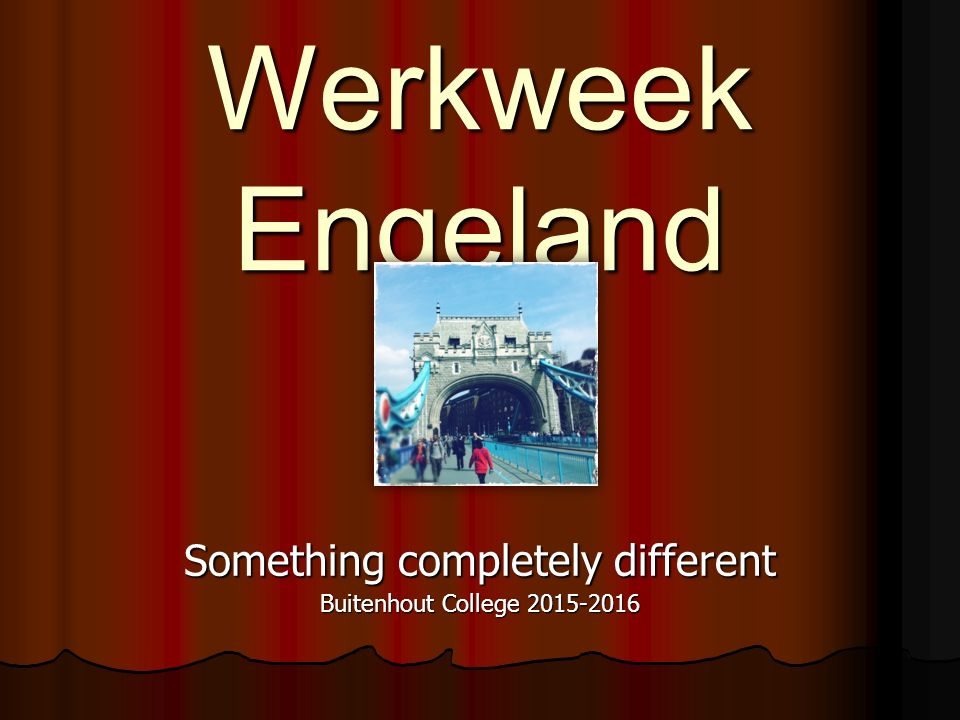 Werkweek Engeland Something completely different Buitenhout College 2015-2016