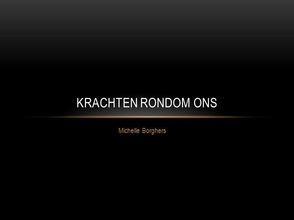 Michelle Borghers KRACHTEN RONDOM ONS