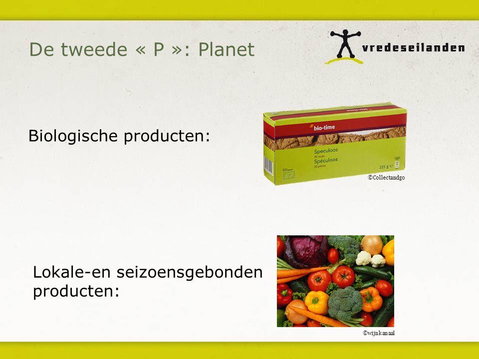 Biologische producten: Lokale-en seizoensgebonden producten: De tweede « P »: Planet ©Collectandgo ©wijnkanaal