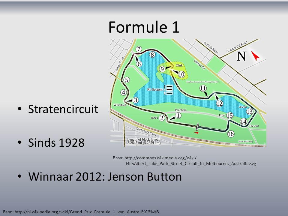 Formule 1 Stratencircuit Sinds 1928 Winnaar 2012: Jenson Button Bron: http://nl.wikipedia.org/wiki/Grand_Prix_Formule_1_van_Australi%C3%AB Bron: http: