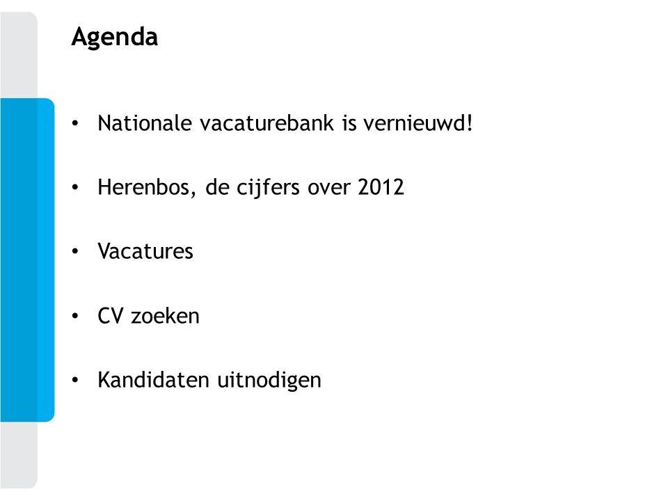 Nationale vacaturebank is vernieuwd! Herenbos, de cijfers over 2012 Vacatures CV zoeken Kandidaten uitnodigen Agenda