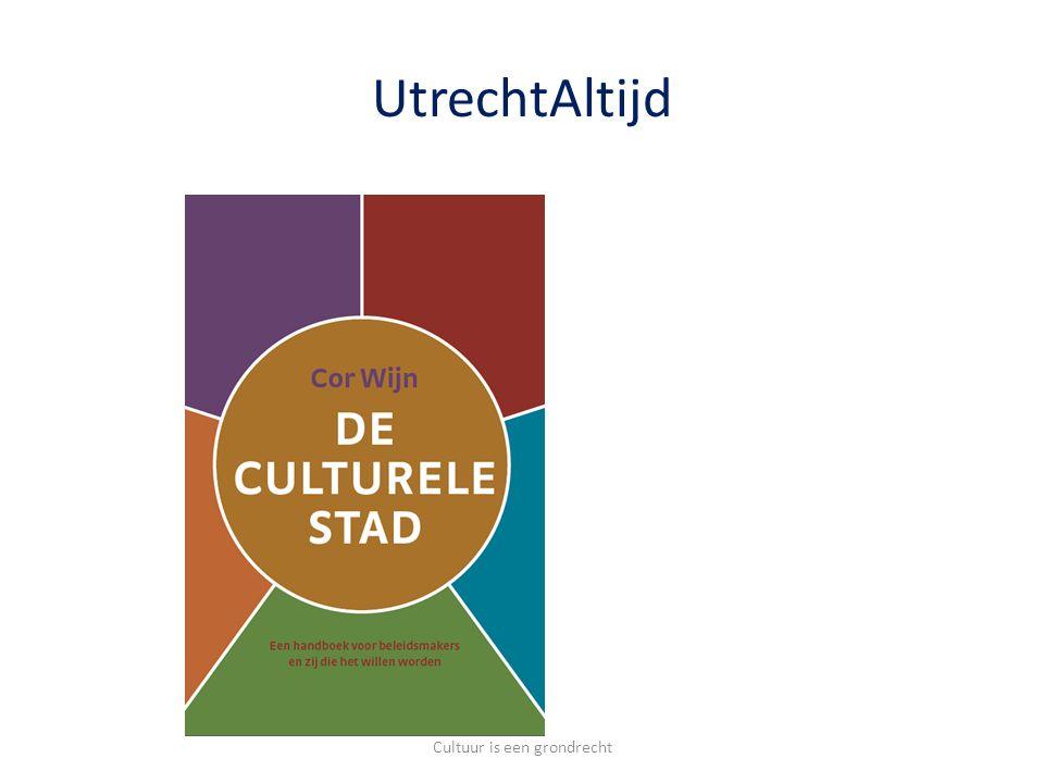UtrechtAltijd Cultuur is een grondrecht