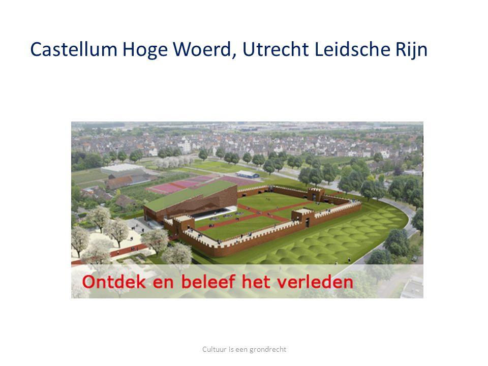 Cultuur is een grondrecht Castellum Hoge Woerd, Utrecht Leidsche Rijn