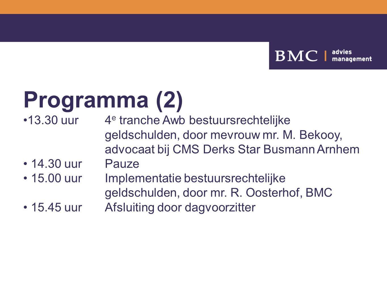 Programma (2) 13.30 uur4 e tranche Awb bestuursrechtelijke geldschulden, door mevrouw mr.