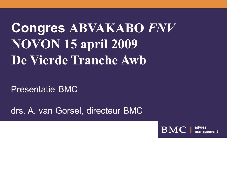 Congres ABVAKABO FNV NOVON 15 april 2009 De Vierde Tranche Awb Presentatie BMC drs.