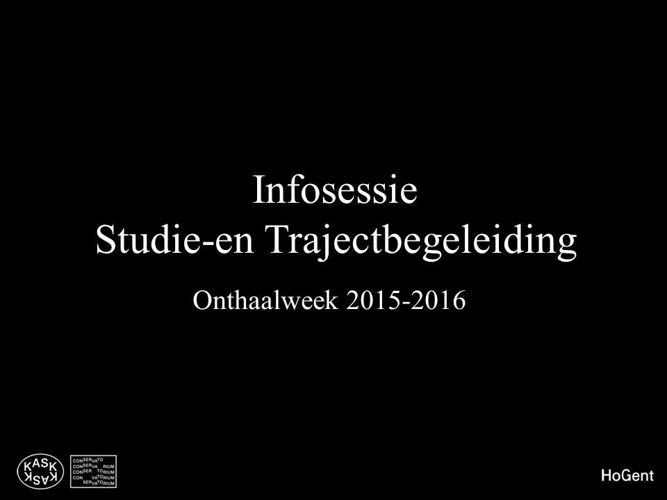 Infosessie Studie-en Trajectbegeleiding Onthaalweek 2015-2016