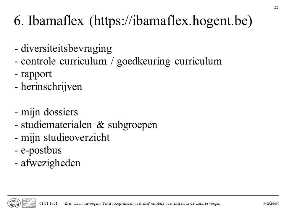 6. Ibamaflex (https://ibamaflex.hogent.be) - diversiteitsbevraging - controle curriculum / goedkeuring curriculum - rapport - herinschrijven - mijn do