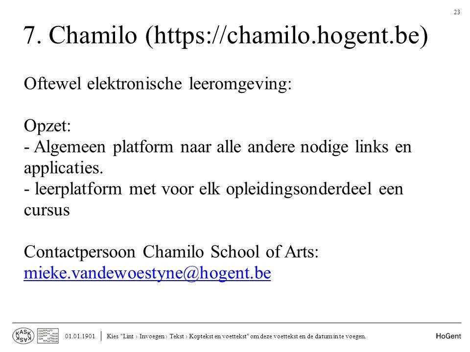 7. Chamilo (https://chamilo.hogent.be) Oftewel elektronische leeromgeving: Opzet: - Algemeen platform naar alle andere nodige links en applicaties. -