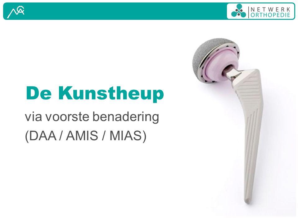 De Kunstheup via voorste benadering (DAA / AMIS / MIAS)