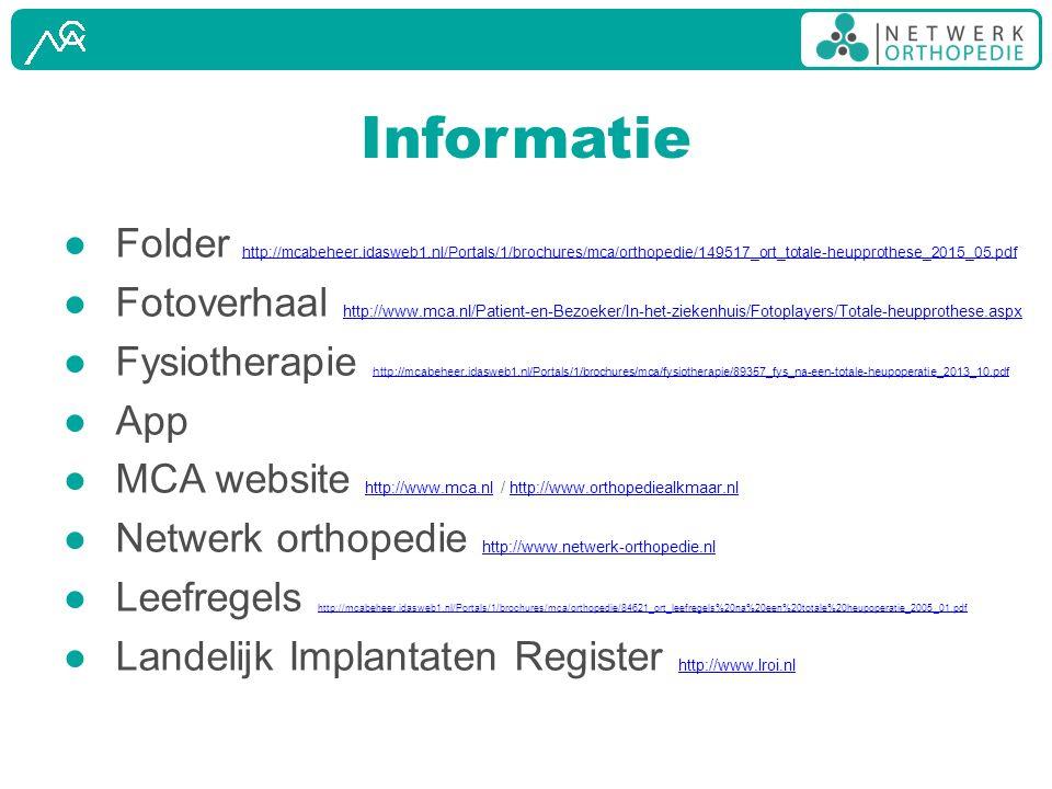 Informatie ● Folder http://mcabeheer.idasweb1.nl/Portals/1/brochures/mca/orthopedie/149517_ort_totale-heupprothese_2015_05.pdf http://mcabeheer.idaswe