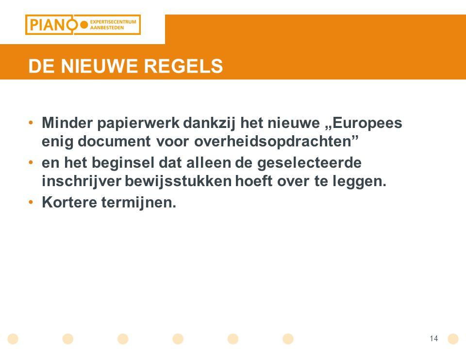 """DE NIEUWE REGELS Minder papierwerk dankzij het nieuwe """"Europees enig document voor overheidsopdrachten en het beginsel dat alleen de geselecteerde inschrijver bewijsstukken hoeft over te leggen."""