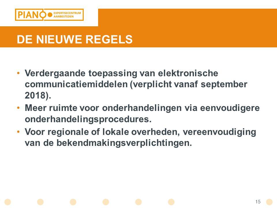 DE NIEUWE REGELS Verdergaande toepassing van elektronische communicatiemiddelen (verplicht vanaf september 2018). Meer ruimte voor onderhandelingen vi