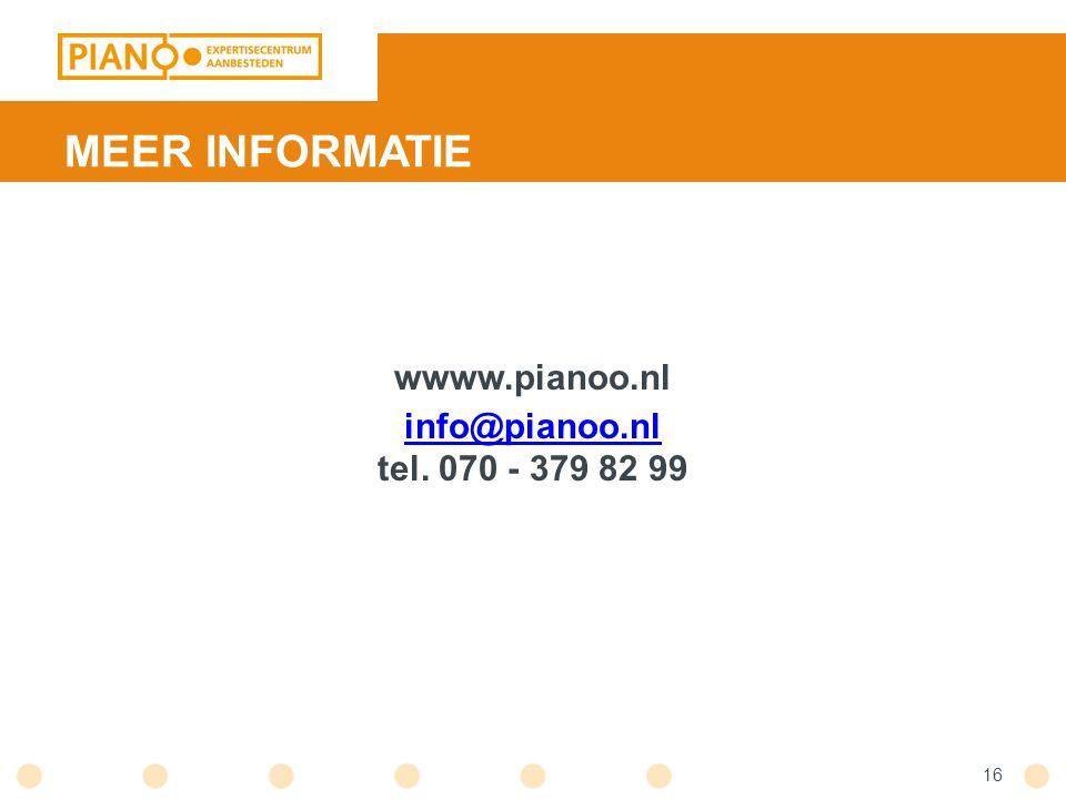 MEER INFORMATIE wwww.pianoo.nl info@pianoo.nl info@pianoo.nl tel. 070 - 379 82 99 16
