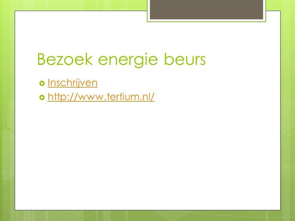 Bezoek energie beurs  Inschrijven Inschrijven  http://www.tertium.nl/ http://www.tertium.nl/