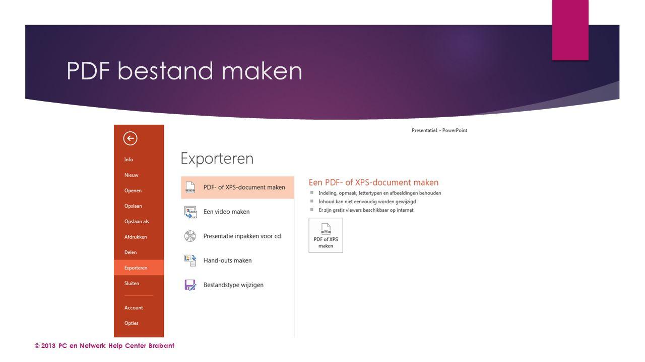 PDF bestand maken © 2013 PC en Netwerk Help Center Brabant