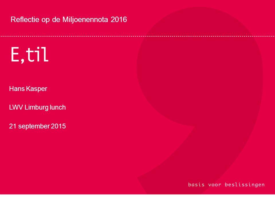 Reflectie op de Miljoenennota 2016 Hans Kasper LWV Limburg lunch 21 september 2015