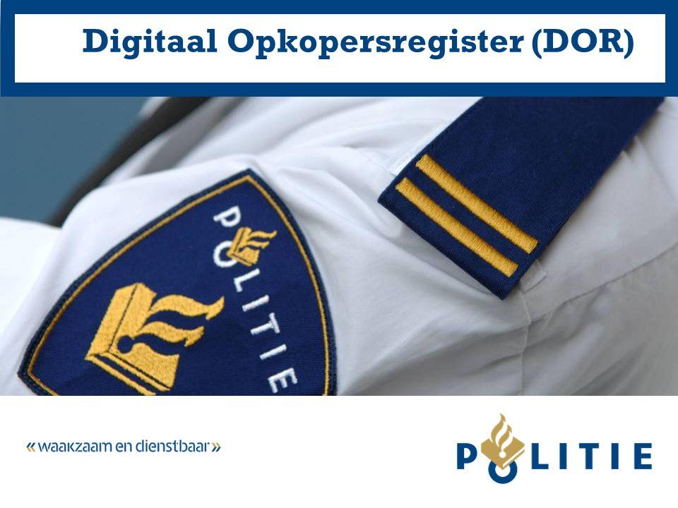 27-09-13Digitaal Opkopersregister (DOR) - Eenheid Oost-Nederland2 Helingbestrijding