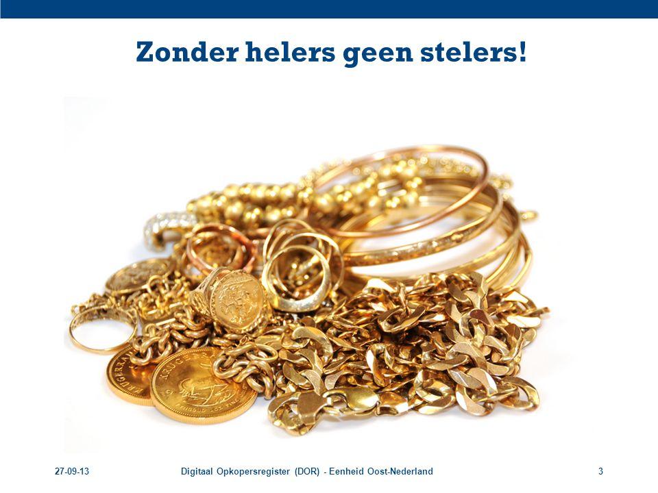 27-09-13Digitaal Opkopersregister (DOR) - Eenheid Oost-Nederland14 Tot slot